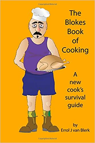 Book The Blokes Book of Cooking: A new cook's survival guide