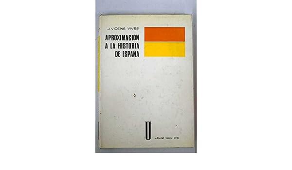 Aproximación a la Historia de España: Amazon.es: Vicens Vives, Jaime: Libros