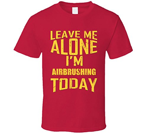 leave-me-alone-im-airbrushing-today-airbrushing-sports-hobby-aged-t-shirt-m-red