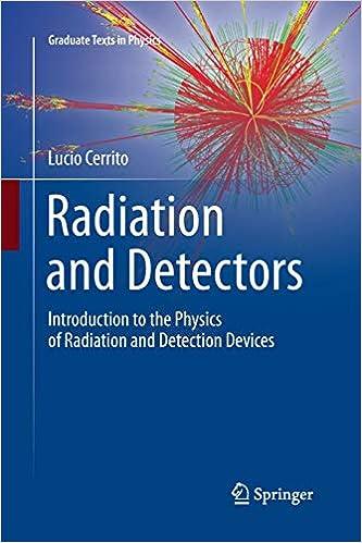 Radiation and Detectors: Introduction to the Physics of Radiation and Detection Devices Graduate Texts in Physics: Amazon.es: Lucio Cerrito: Libros en ...