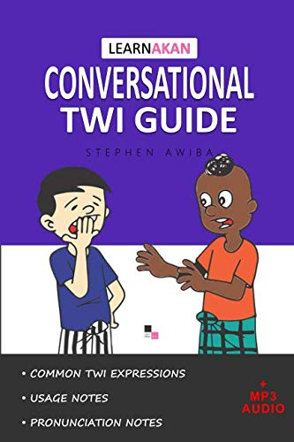 - LearnAkan Conversational Twi Guide: Asante Twi Edition (+ Downloadable MP3 Audio)