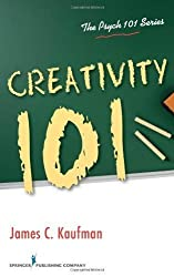 Creativity 101 (The Psych 101 Series) 1st (first) Edition by James C. Kaufman (2009)