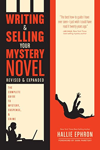 Writing and Selling Your Mystery Novel Revised and Expanded Edition: The Complete Guide to Mystery, Suspense, and Crime (Writing Novella)
