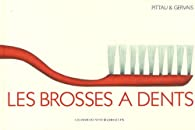 Les brosses à dents par Francesco Pittau