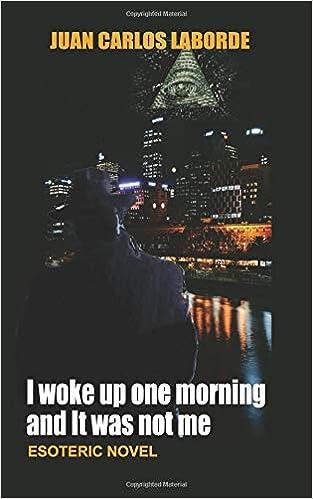 I woke up one morning and It was not me: Esoteric novel (Novels