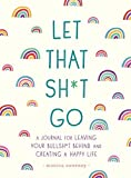 Books : Let That Sh*t Go (Zen as F*ck Journals)