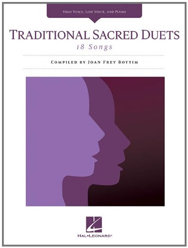 Classical Vocal Duets (Traditional Sacred Duets: 18 Songs High Voice, Low Voice, and Piano)