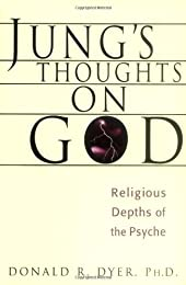 Jung's Thoughts on God: Religious Depths of Our Psyches (Jung on the Hudson Book Series)