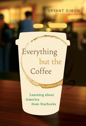 Download Everything but the Coffee: Learning about America from Starbucks ebook