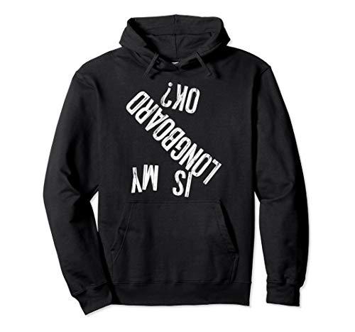 IS MY LONGBOARD OK? Funny skateboard park style hoodie