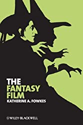 The Fantasy Film: Wizards, Wishes, and Wonders (New Approaches to Film Genre)