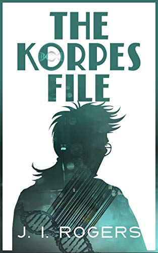 The Korpes File (The Korpes File Series Book 1)
