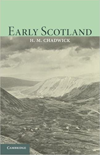 Book Early Scotland: The Picts, the Scots and the Welsh of Southern Scotland by Hector Munro Chadwick (2013-03-28)