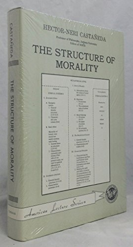 - The Structure of Morality (American Lecture Series, No. 889)