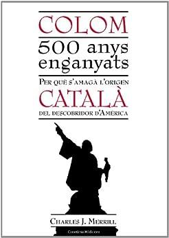 Amazon.com: Colom. 500 anys enganyats (Catalan Edition) eBook: Charles