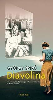 Diavolina, Spiró, György