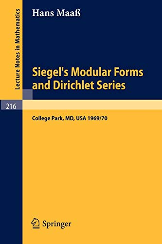 Siegel's Modular Forms and Dirichlet Series: Course Given at the University of Maryland, 1969 - 1970 (Lecture Notes in M