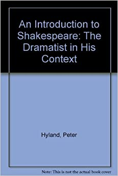 Book An Introduction to Shakespeare: The Dramatist in His Context