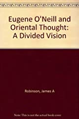Eugene O'Neill and Oriental Thought: A Divided Vision Hardcover