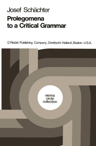 Prolegomena to a Critical Grammar (Vienna Circle Collection) (Symbol Perfect Circle A)