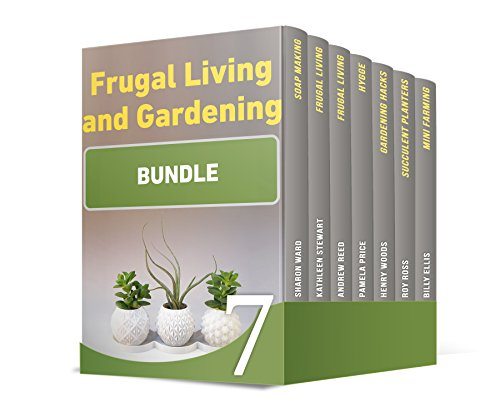 Frugal Living and Gardening Bundle: 58 Amazing Frugal Tips and Hacks to Help You Spend Less. 50+ Gardening Tricks for Successful Home - You Wood Prices