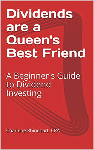 Dividends are a Queen's Best Friend: A Beginner's Guide to Dividend Investing