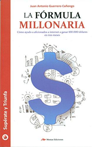 La fórmula millonaria por Juan Antonio Guerrero Cañongo