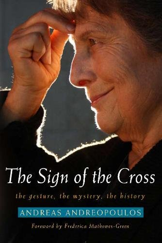 The Sign of the Cross: The Gesture, the Mystery, the