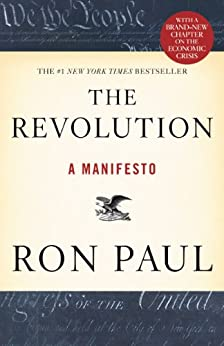 The Revolution: A Manifesto by [Paul, Ron]