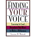 Finding Your Voice Learning to Lead ...Anywhere You Want to Make a Difference