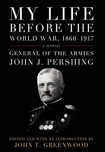 My Life before the World War, 1860–1917: A Memoir (American Warrior Series)