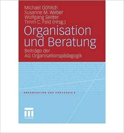 Organisation Und Beratung: Beitrage Der AG Organisationspadagogik (Organisation und P??dagogik) (Paperback)(English / German) - Common