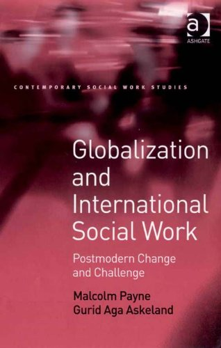 Download Globalization and International Social Work: Postmodern Change and Challenge (Contemporary Social Work Studies) Pdf