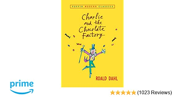 Charlie and the Chocolate Factory (Puffin Modern Classics