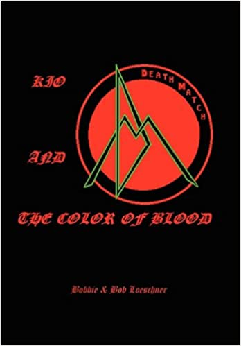 Kio And The Color Of Blood Bob Loeschne Bobbie Bob Loeschner