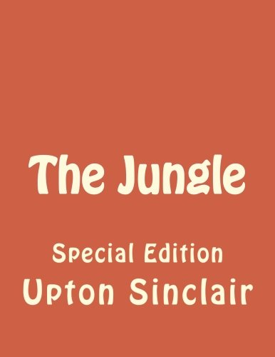 a review of the jungle by upton sinclair The jungleby: upton sinclair the jungle, written by upton sinclair in 1906, enlightens the reader about socialism as a remedy for the evils of capitalism the immigrant experience and the hollowness of the american dream the third-person narrator focuses on what the main character, jurgis rudkus.