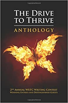 The Drive to Thrive Anthology: 2nd Annual WUFC Writing Contest Winning Entries and Distinguished Guests