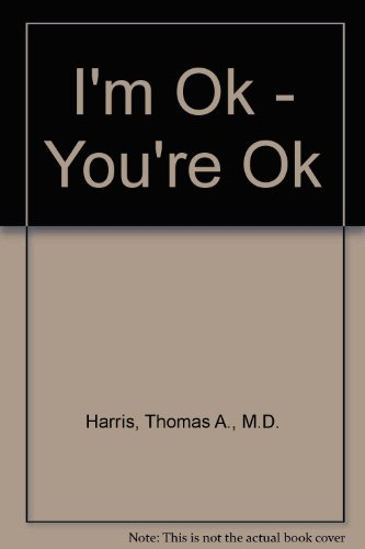Pdf download i m ok you re ok best seller book by harrisa pdf download i m ok you re ok best seller book by harrisa thomas m d fandeluxe Image collections