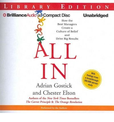 Read Online All in: How the Best Managers Create a Culture of Belief and Drive Big Results (CD-Audio) - Common ebook