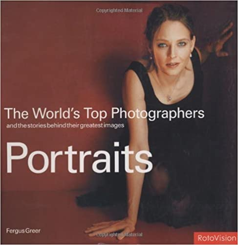 Portraits (World's Top Photographers) by Fergus Greer (2006-08-01)