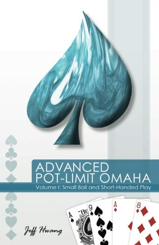 Advanced Pot-Limit Omaha: Small Ball and Short-Handed Play (Volume 1) -