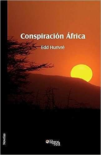 Conspiracion Africa (Spanish Edition): Edd Hurivre: 9781629152516: Amazon.com: Books