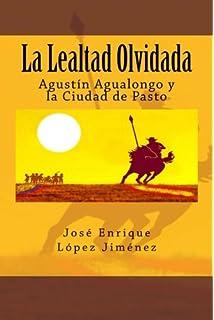 La Lealtad Olvidada: Agustín Agualongo y la Ciudad de Pasto