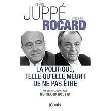 La politique telle qu'elle meurt de ne pas être (Essais et documents) (French Edition)