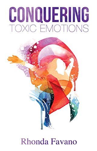 Conquering Toxic Emotions