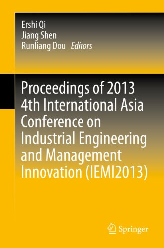 Proceedings of 2013 4th International Asia Conference on Industrial Engineering and Management Innovation (IEMI2013) Pdf