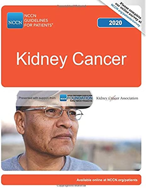 Nccn Guidelines For Patients Kidney Cancer National Comprehensive Cancer Network Nccn 9781945835681 Amazon Com Books