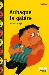 Aubagne la galère par Hugo