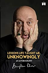 An extraordinary, riveting and no-holds-barred saga studded with fascinating behind-the-scenes revelations, anecdotes and rare nuggets of lessons Anupam Kher s life story is nothing short of a grand masala box office hit. It has drama, comedy...