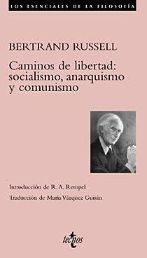 Caminos de libertad: socialismo, anarquismo y comunismo par Russell
